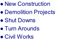 New Construction Demolition Projects Shut Downs Turn Arounds Civil Works